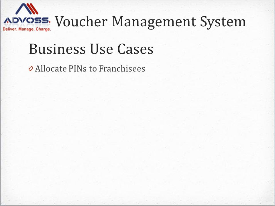 Voucher Management System 0 Allocate PINs to Franchisees Business Use Cases