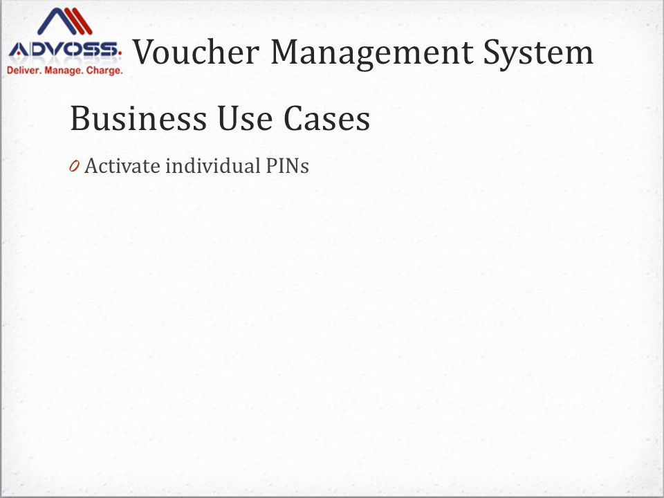 Voucher Management System 0 Activate individual PINs Business Use Cases