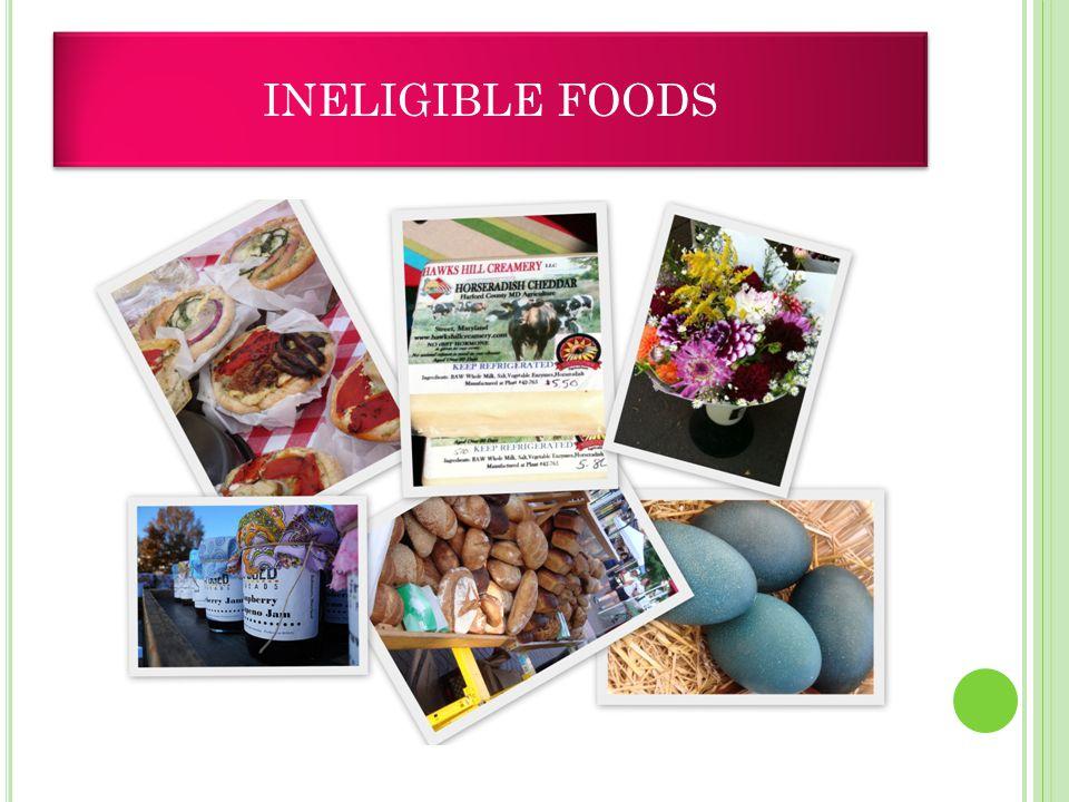 INELIGIBLE FOODS