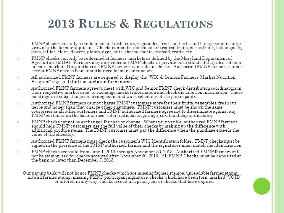 2013 R ULES & R EGULATIONS 1. FMNP checks can only be redeemed for fresh fruits, vegetables, fresh cut herbs and honey (seniors only) grown by the far