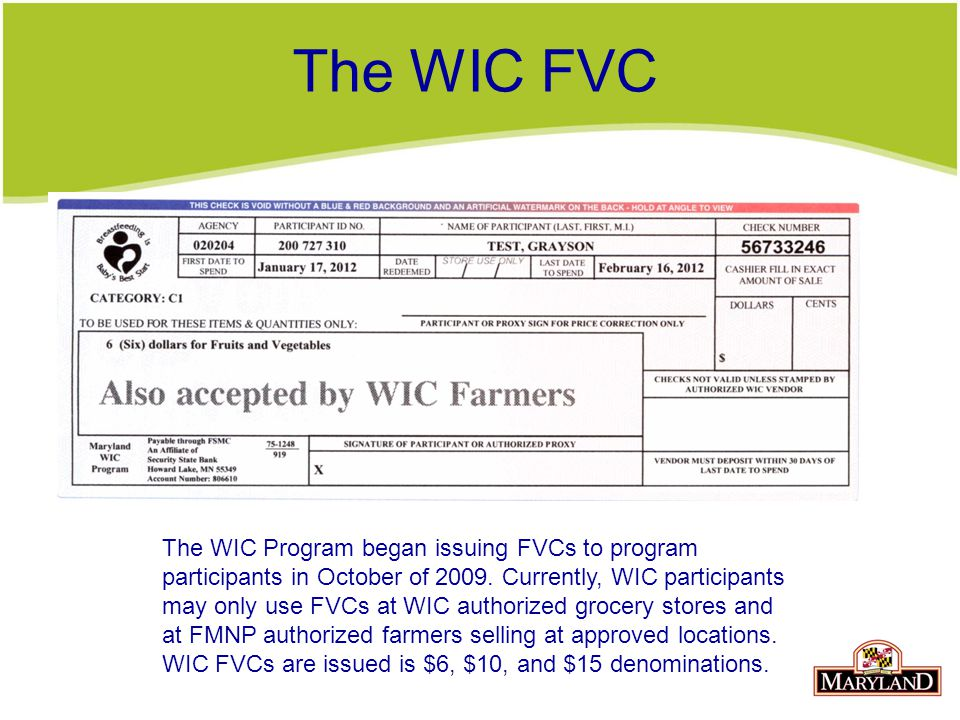 The WIC FVC The WIC Program began issuing FVCs to program participants in October of 2009.