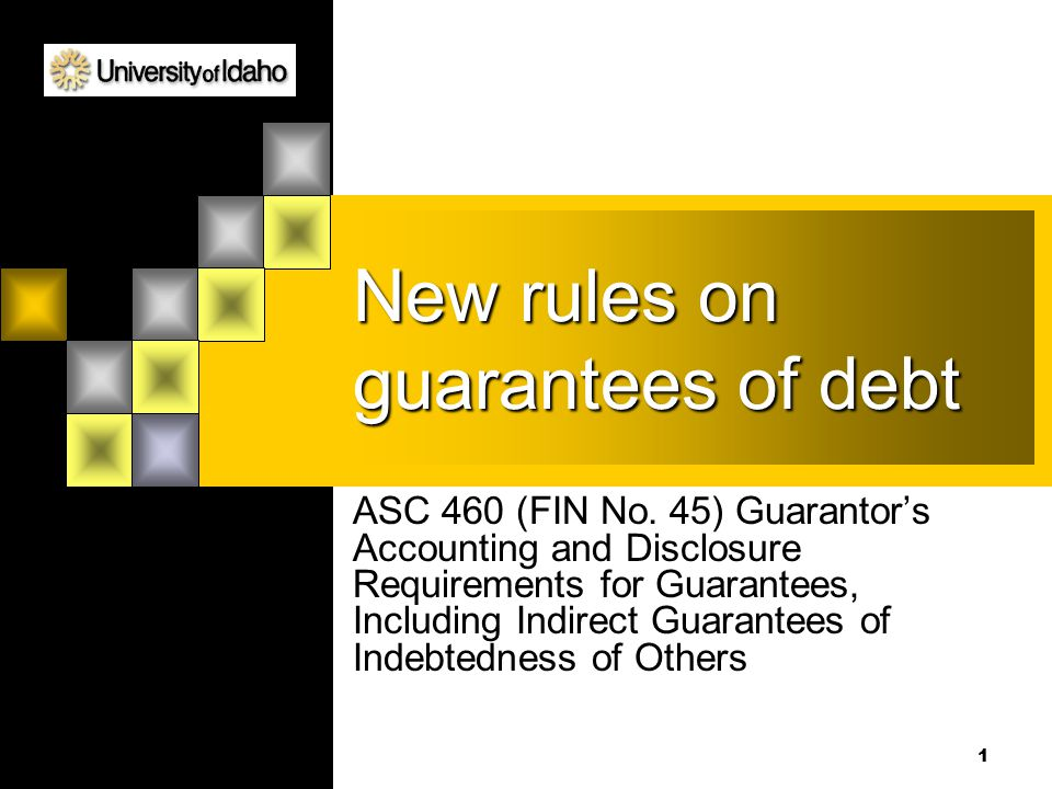 1 New rules on guarantees of debt ASC 460 (FIN No.