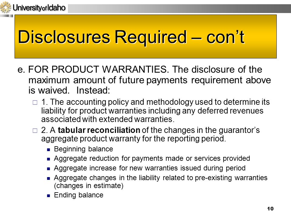 10 Disclosures Required – con't e.FOR PRODUCT WARRANTIES.