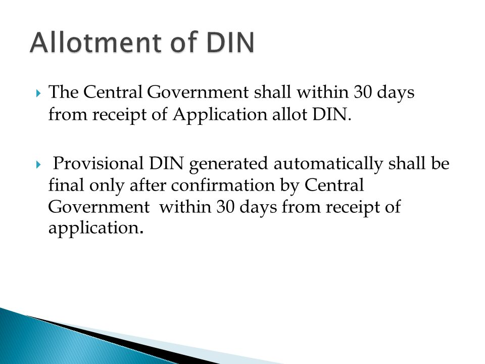  The Central Government shall within 30 days from receipt of Application allot DIN.