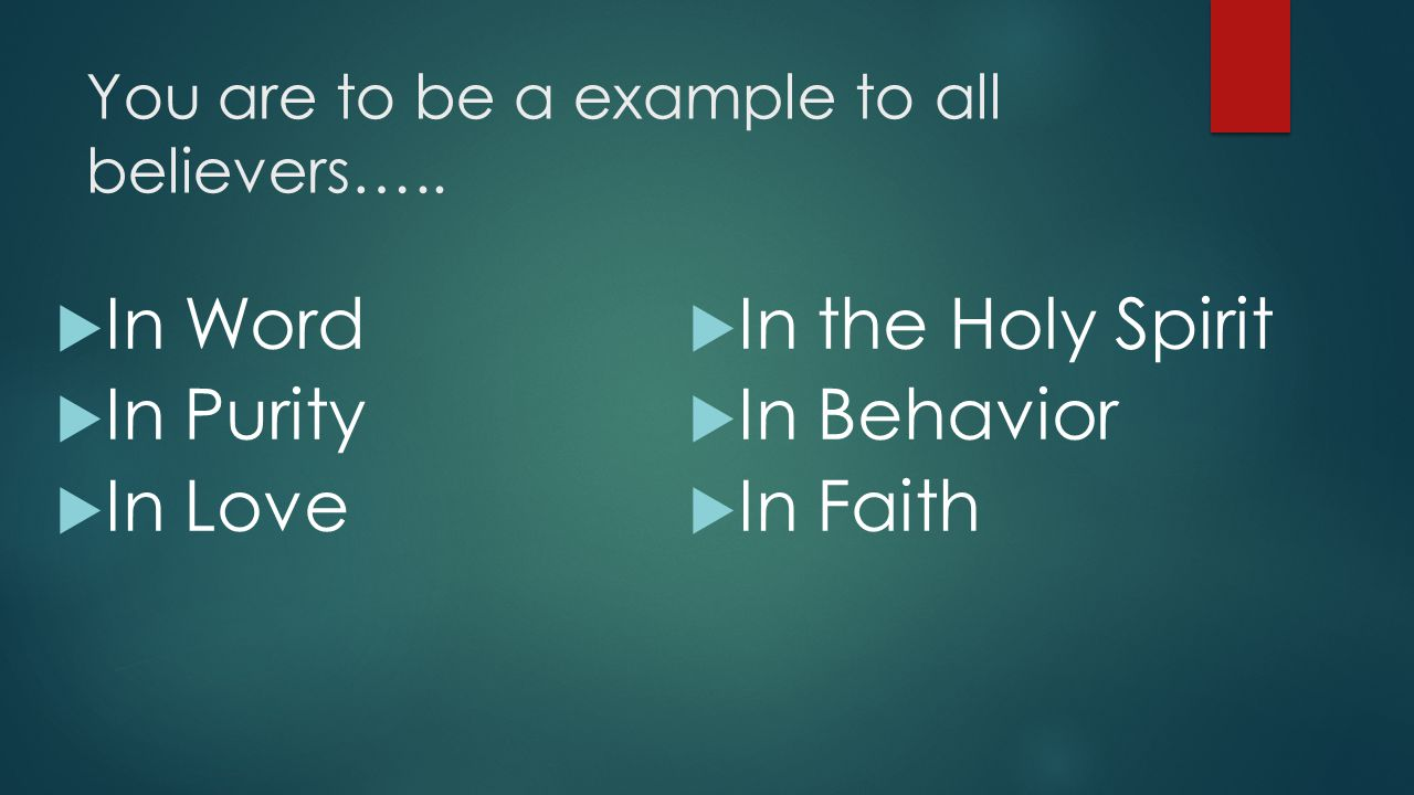 You are to be a example to all believers…..