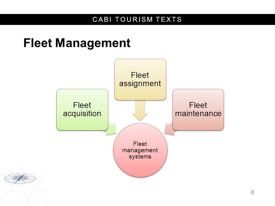 CABI TOURISM TEXTS Fleet Management Fleet management systems Fleet acquisition Fleet assignment Fleet maintenance 8