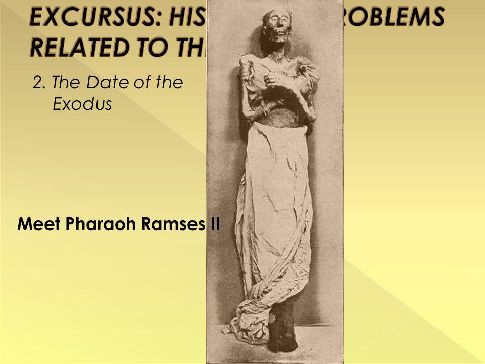 2. The Date of the Exodus Meet Pharaoh Ramses II