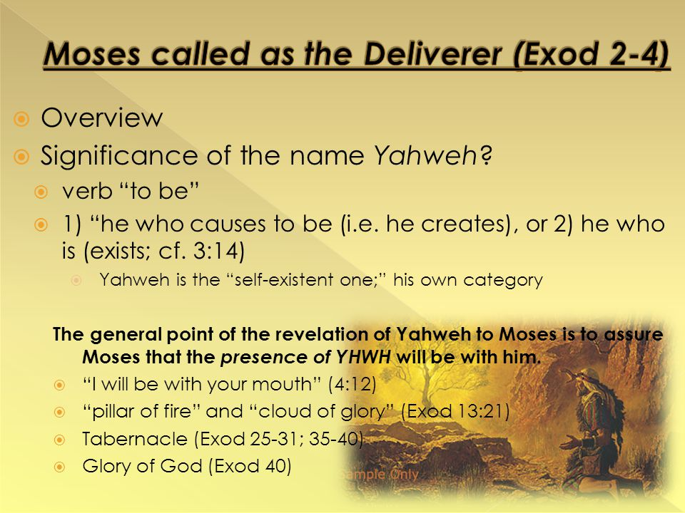  Overview  Significance of the name Yahweh.  verb to be  1) he who causes to be (i.e.