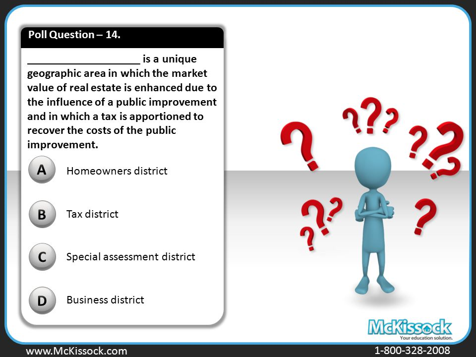 www.Mckissock.com www.McKissock.com 1-800-328-2008 ___________________ is a unique geographic area in which the market value of real estate is enhance