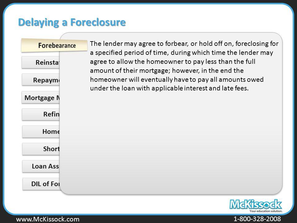www.Mckissock.com www.McKissock.com 1-800-328-2008 Short Sale Loan Assumption DIL of Foreclosure Delaying a Foreclosure Reinstatement Repayment Plan M