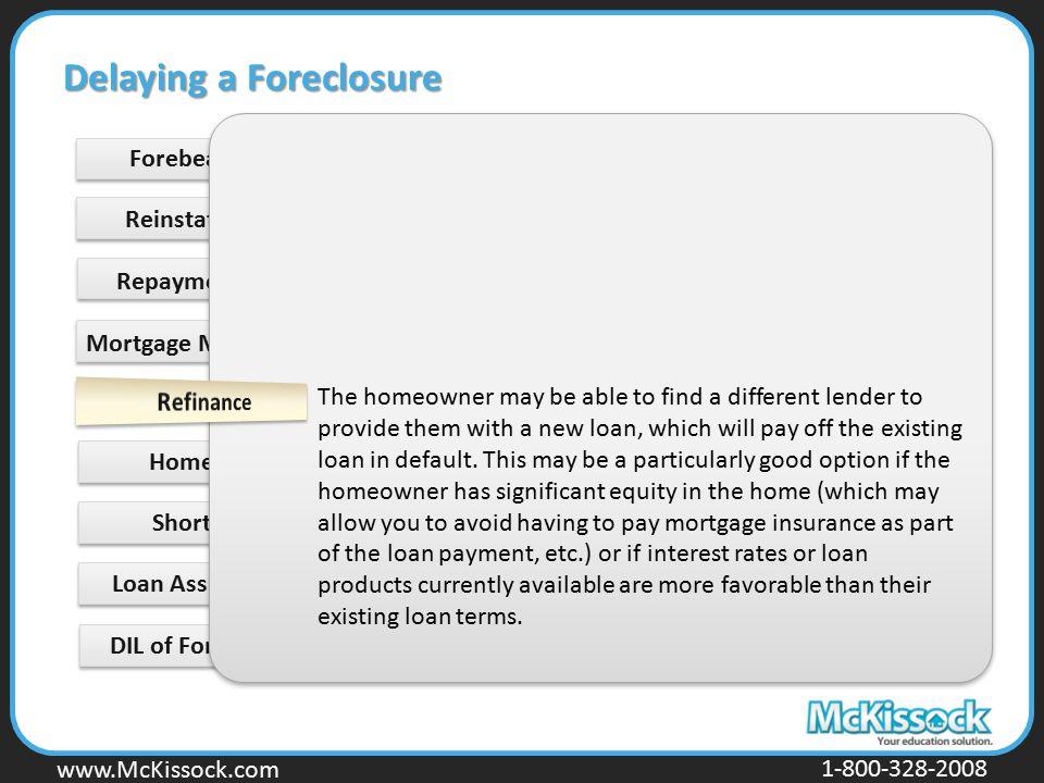 www.Mckissock.com www.McKissock.com 1-800-328-2008 Forebearance Short Sale Loan Assumption DIL of Foreclosure Delaying a Foreclosure Reinstatement Rep