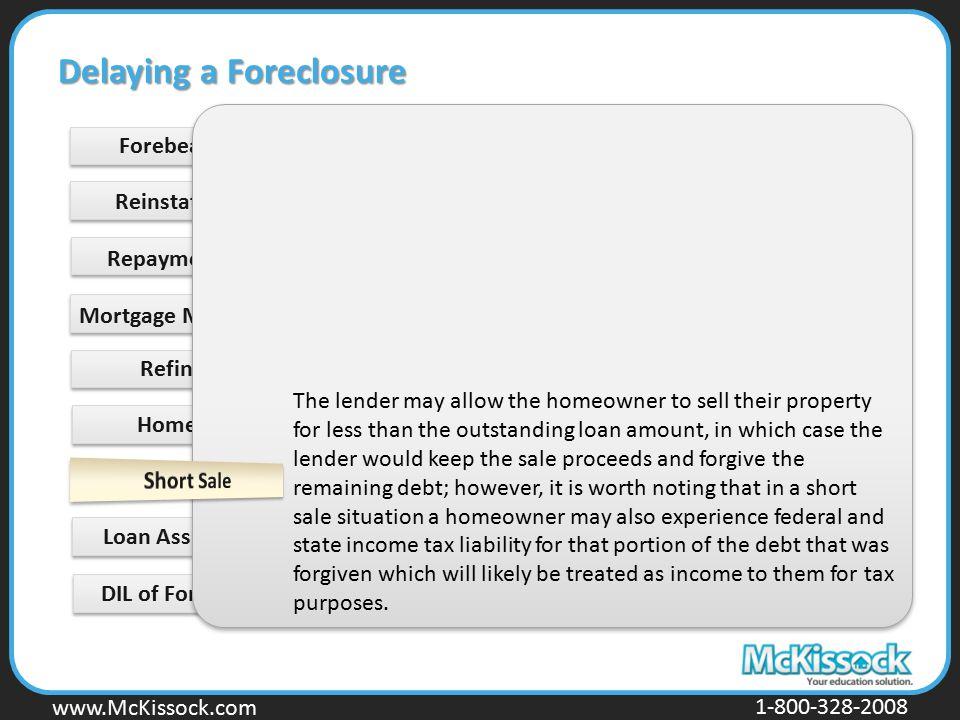www.Mckissock.com www.McKissock.com 1-800-328-2008 Forebearance Loan Assumption DIL of Foreclosure Delaying a Foreclosure Reinstatement Repayment Plan