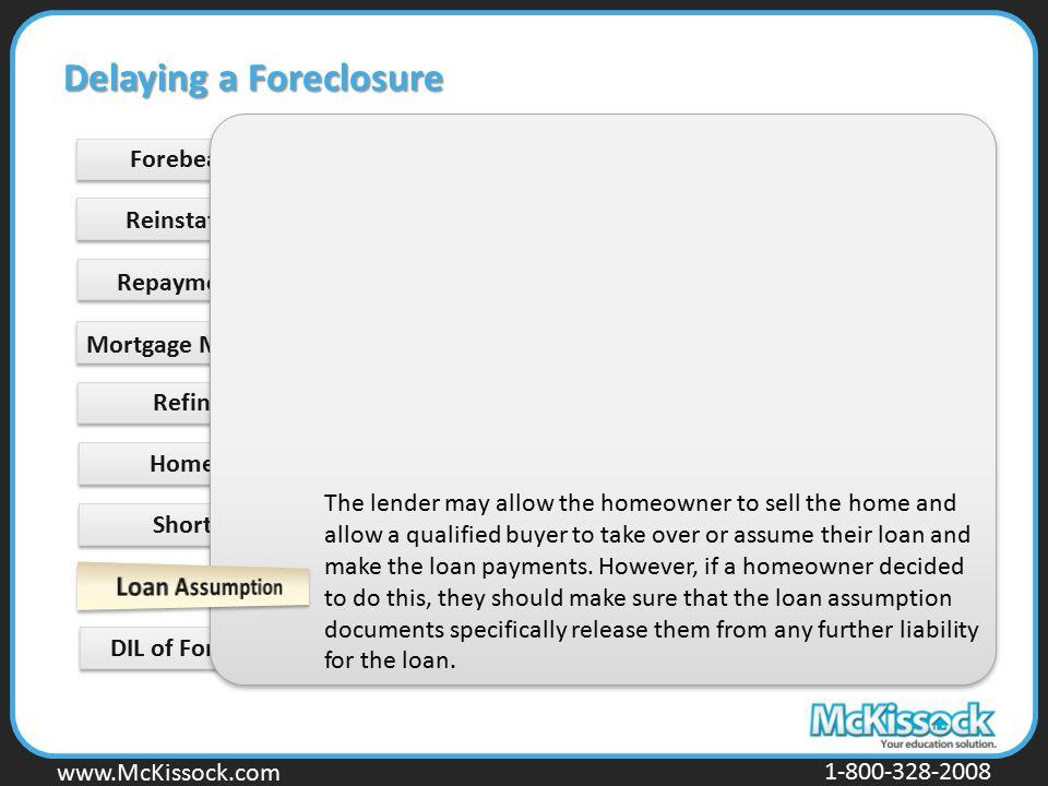 www.Mckissock.com www.McKissock.com 1-800-328-2008 Forebearance Short Sale DIL of Foreclosure Delaying a Foreclosure Reinstatement Repayment Plan Mort