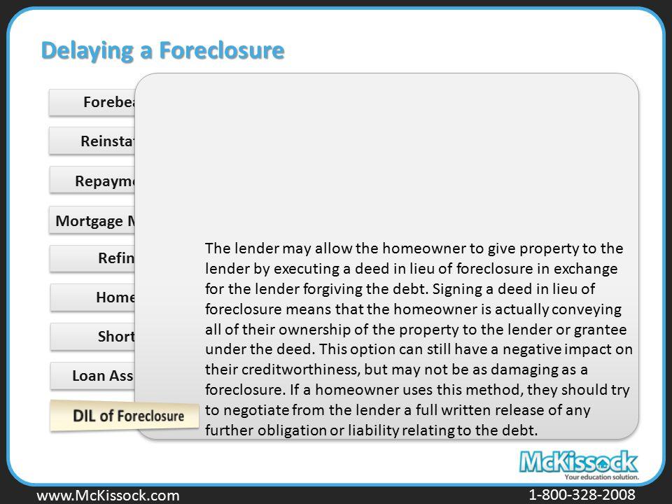 www.Mckissock.com www.McKissock.com 1-800-328-2008 Forebearance Short Sale Loan Assumption Delaying a Foreclosure Reinstatement Repayment Plan Mortgag
