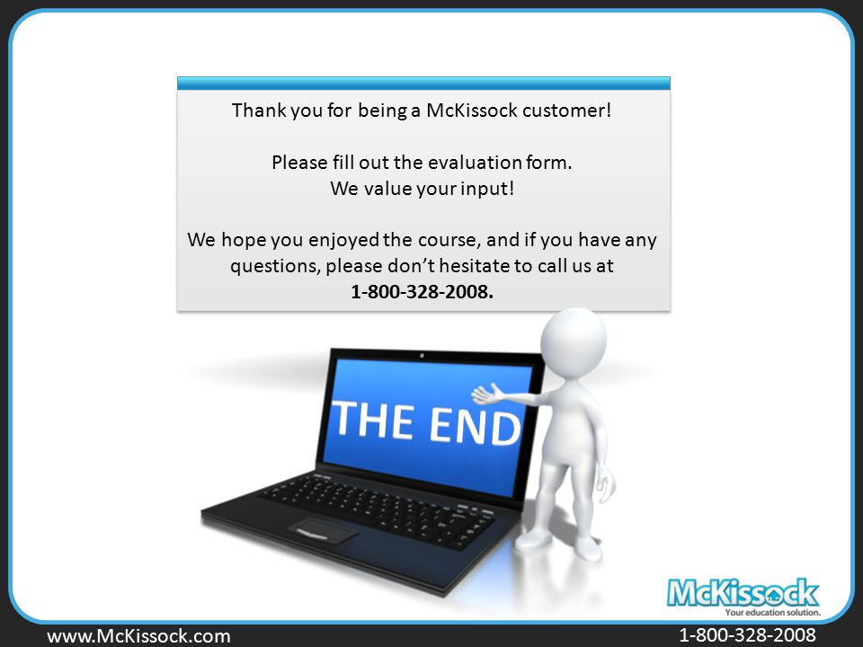 www.Mckissock.com www.McKissock.com 1-800-328-2008 Thank you for being a McKissock customer! Please fill out the evaluation form. We value your input!