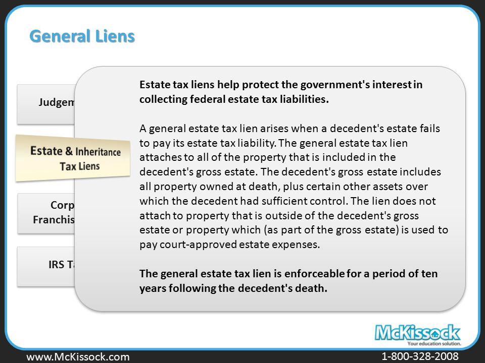 www.Mckissock.com www.McKissock.com 1-800-328-2008 Judgement LiensIRS Tax Liens Corporation Franchise Tax Liens General Liens Estate tax liens help pr