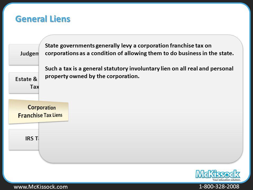 www.Mckissock.com www.McKissock.com 1-800-328-2008 Estate & Inheritance Tax Liens Judgement LiensIRS Tax Liens General Liens State governments general