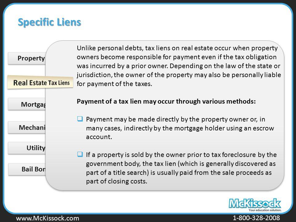 www.Mckissock.com www.McKissock.com 1-800-328-2008 Property Tax Lien Mortgage Liens Mechanic's Liens Utility Liens Bail Bond Liens Unlike personal deb