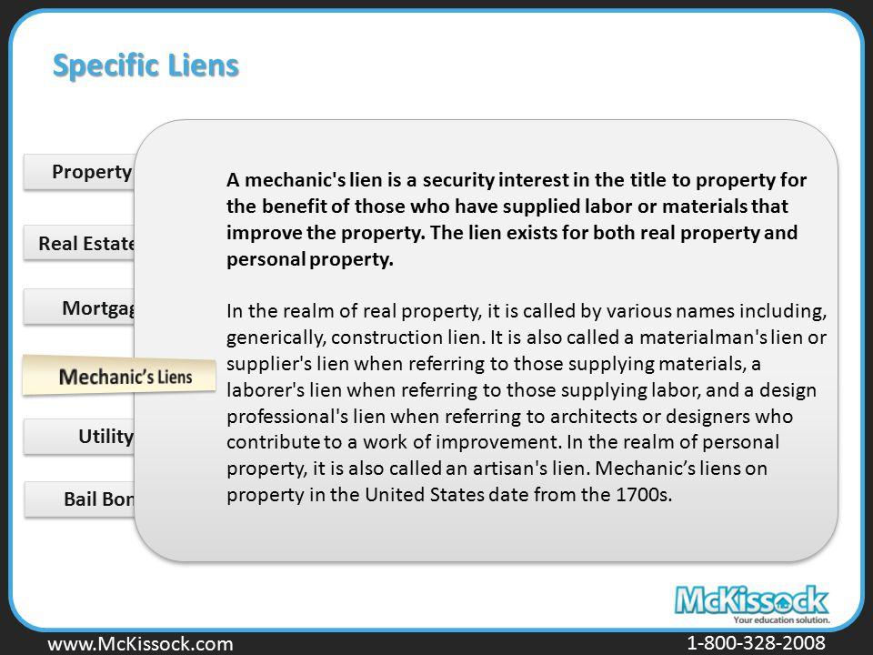 www.Mckissock.com www.McKissock.com 1-800-328-2008 Mortgage Liens Real Estate Tax Liens Property Tax Lien Utility Liens Bail Bond Liens A mechanic's l