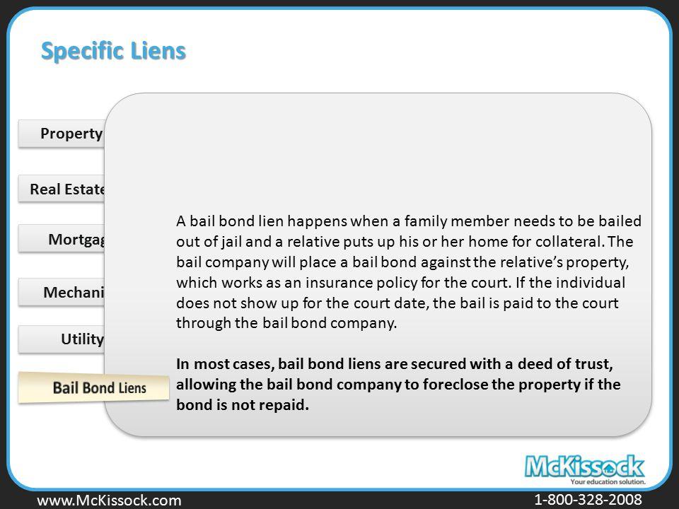 www.Mckissock.com www.McKissock.com 1-800-328-2008 Utility Liens Mechanic's Liens Mortgage Liens Real Estate Tax Liens Property Tax Lien A bail bond l
