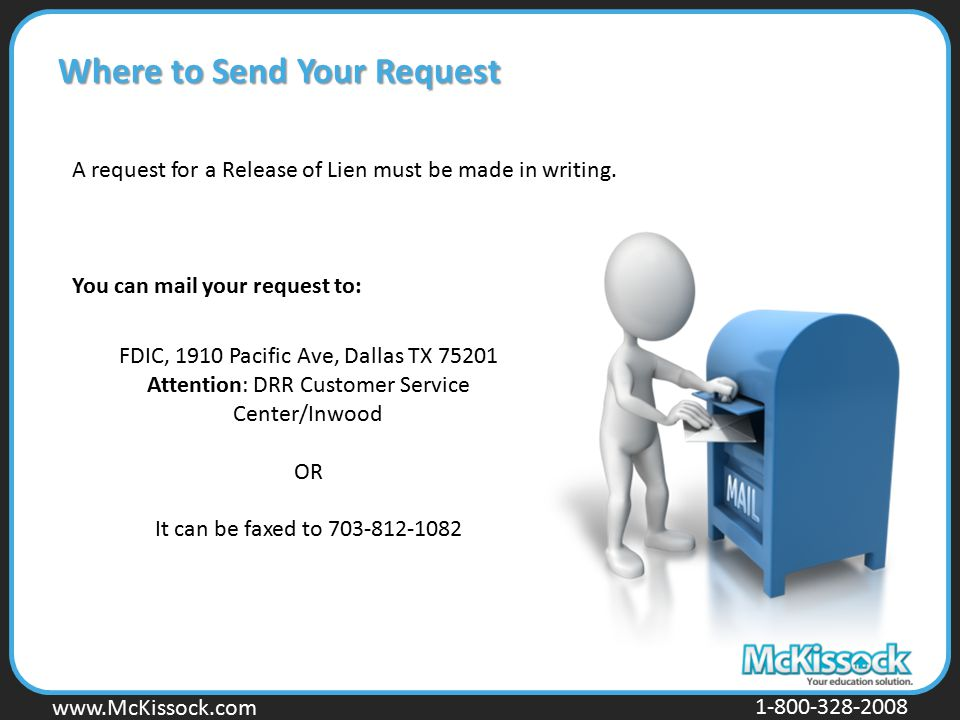 www.Mckissock.com www.McKissock.com 1-800-328-2008 Where to Send Your Request A request for a Release of Lien must be made in writing. You can mail yo