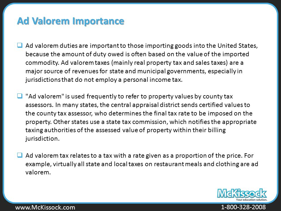 www.Mckissock.com www.McKissock.com 1-800-328-2008 Ad Valorem Importance  Ad valorem duties are important to those importing goods into the United St