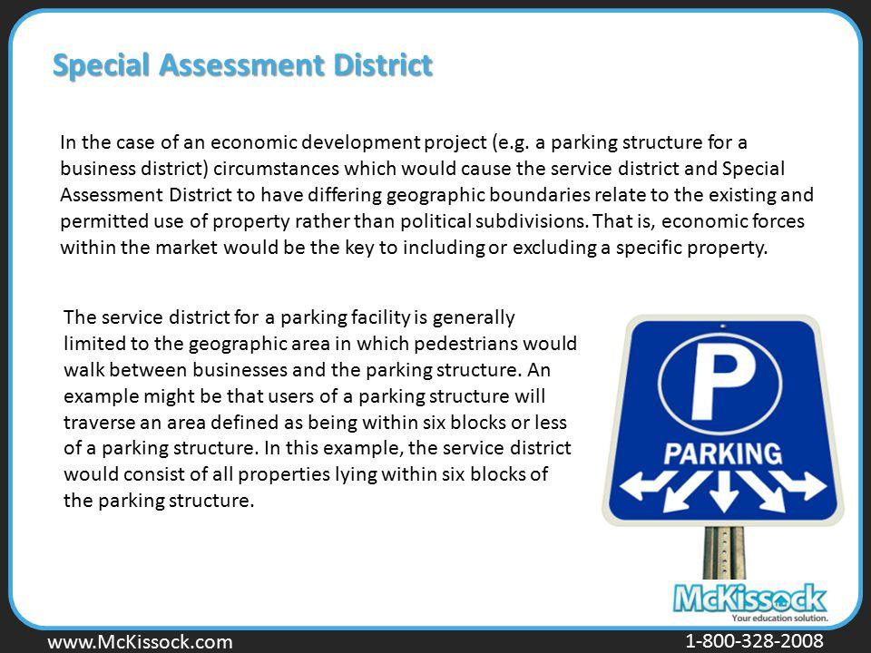 www.Mckissock.com www.McKissock.com 1-800-328-2008 Special Assessment District In the case of an economic development project (e.g. a parking structur