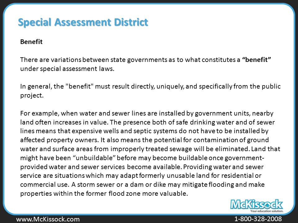 www.Mckissock.com www.McKissock.com 1-800-328-2008 Special Assessment District Benefit There are variations between state governments as to what const
