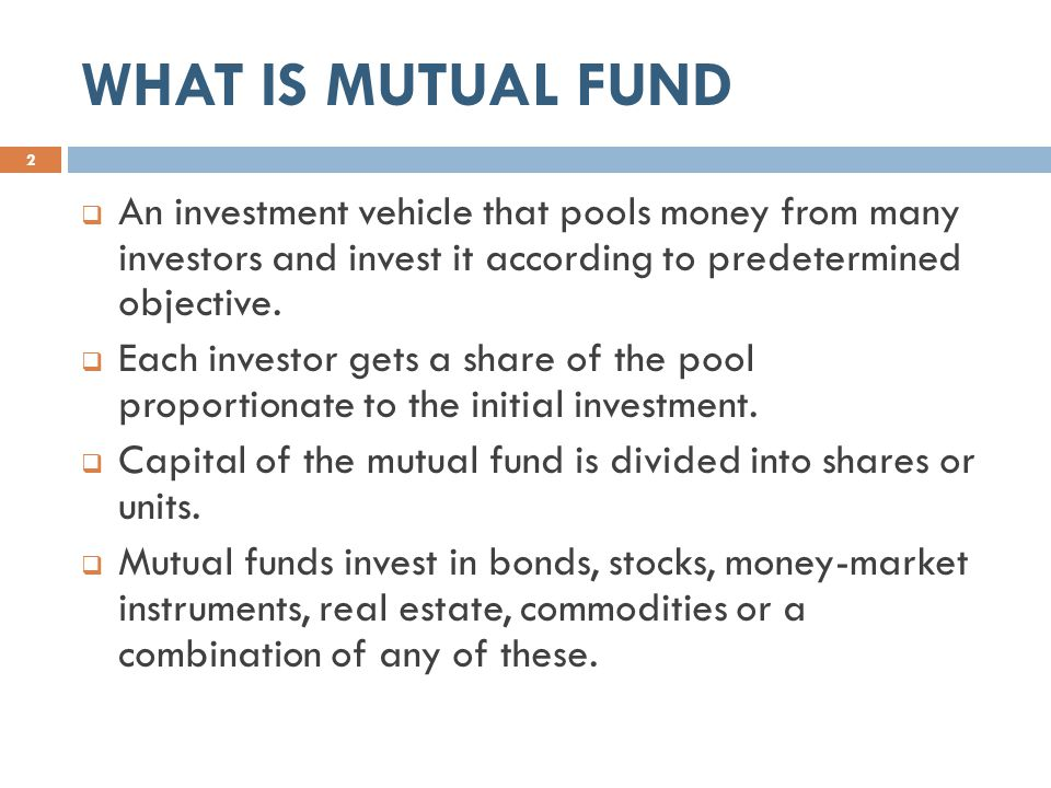 PARTIES TO MUTUAL FUND  Trustee  Hold all the property mutual fund for the unit or certificate holder.