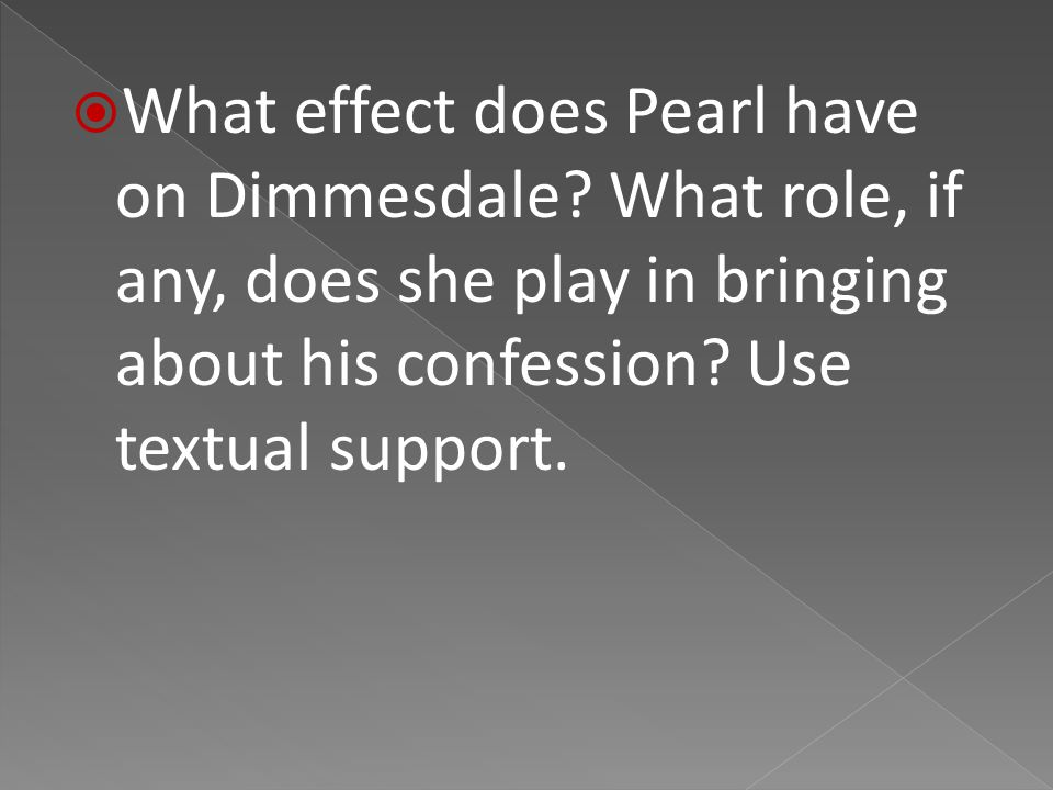  What effect does Pearl have on Dimmesdale.
