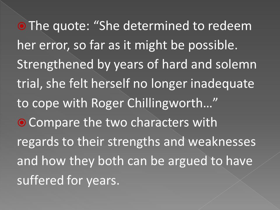  The quote: She determined to redeem her error, so far as it might be possible.