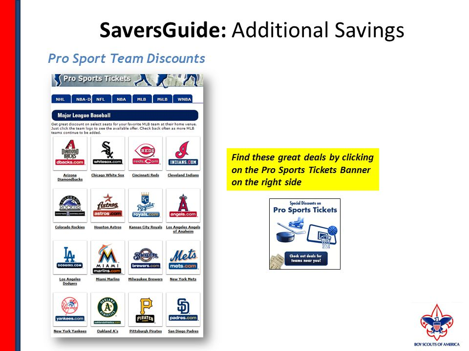 SaversGuide: Additional Savings Pro Sport Team Discounts Find these great deals by clicking on the Pro Sports Tickets Banner on the right side