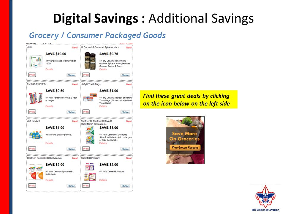 Digital Savings : Additional Savings Grocery / Consumer Packaged Goods Find these great deals by clicking on the icon below on the left side