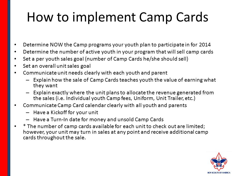 2014 Camp Cards 2 Council-selected Hero discounts located on both sides of the card Simply break off the tab and redeem at point of sale Each Camp Card is personalized to the council Includes Council Name, Council Telephone Number, Council Website