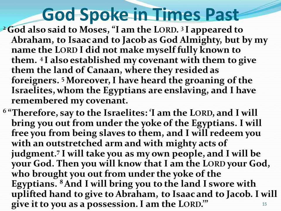 God Spoke in Times Past 2 God also said to Moses, I am the L ORD.