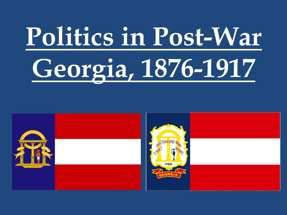 Politics in Post-War Georgia, 1876-1917