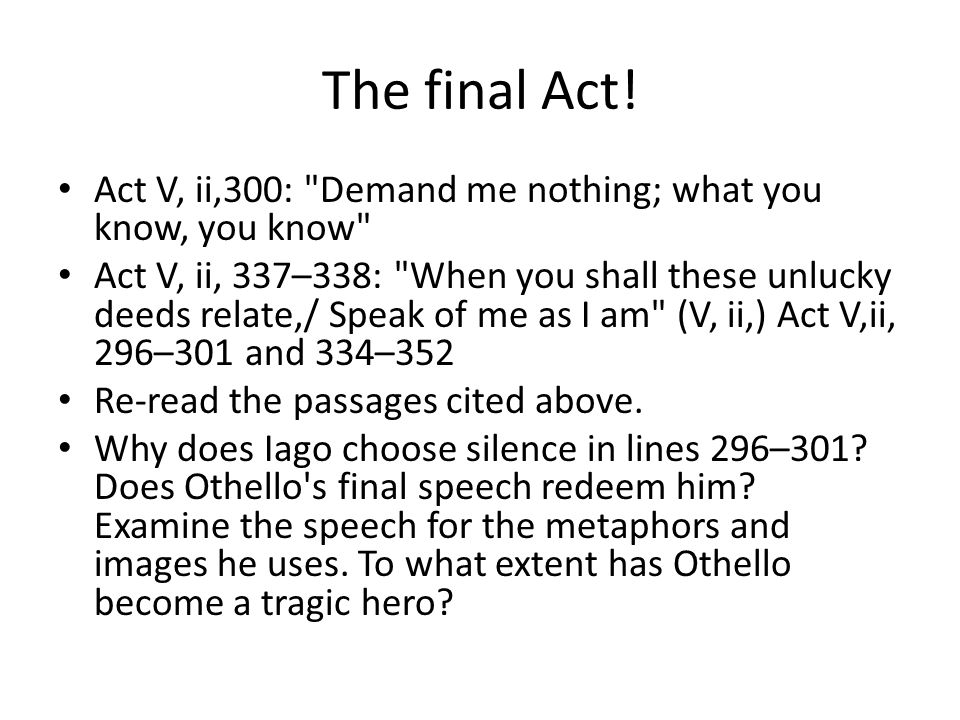 The final Act! Act V, ii,300:
