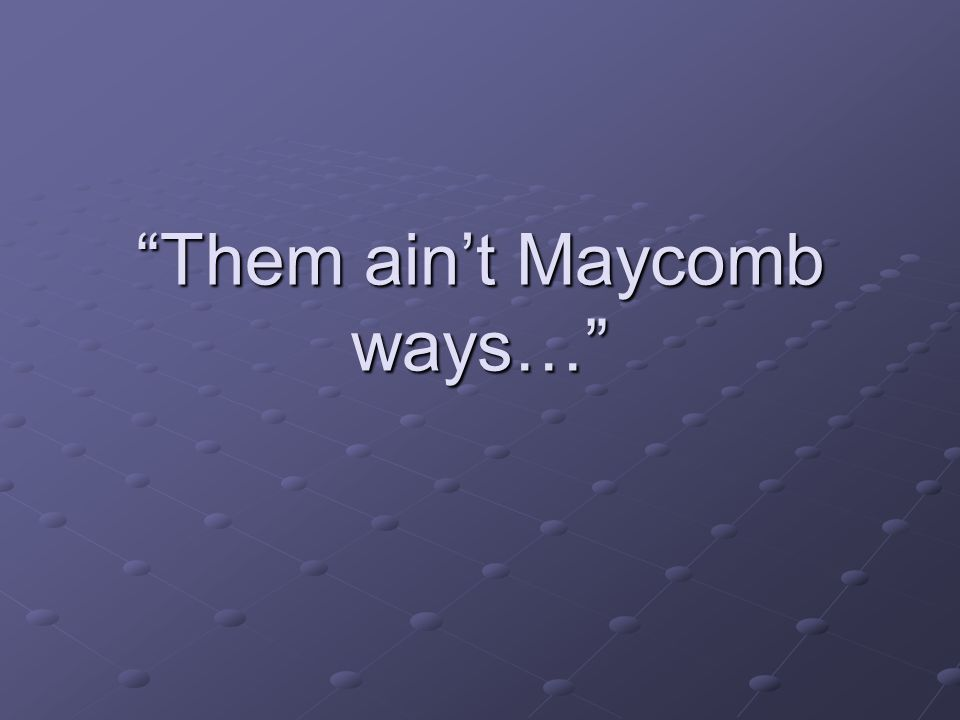 Them ain't Maycomb ways…