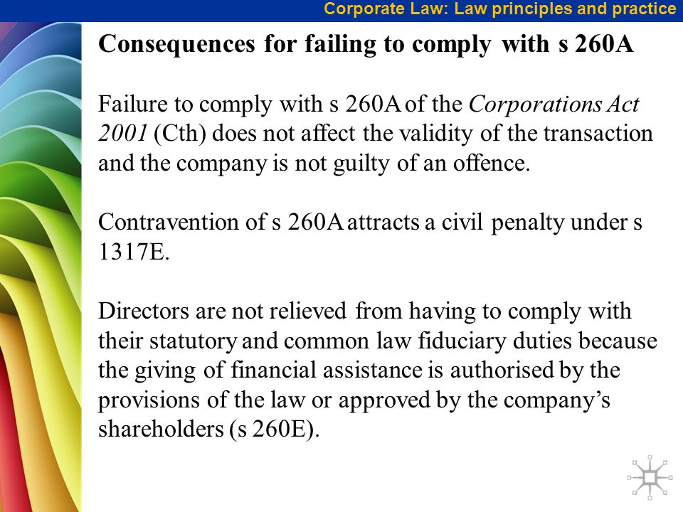 Corporate Law: Law principles and practice Consequences for failing to comply with s 260A Failure to comply with s 260A of the Corporations Act 2001 (