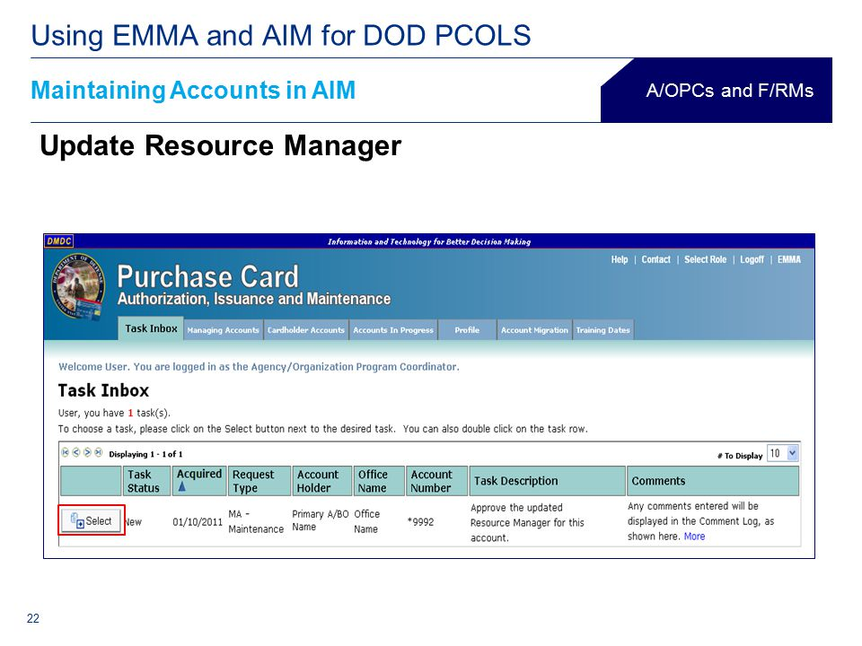 22 Maintaining Accounts in AIM Using EMMA and AIM for DOD PCOLS A/OPCs and F/RMs Update Resource Manager