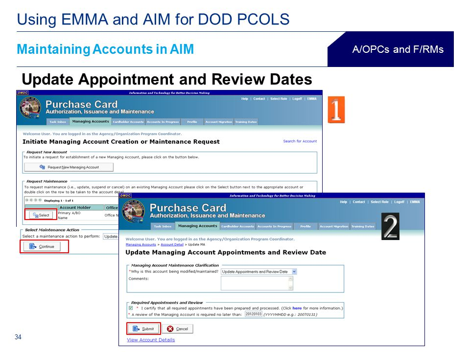 34 Maintaining Accounts in AIM Using EMMA and AIM for DOD PCOLS A/OPCs and F/RMs Update Appointment and Review Dates