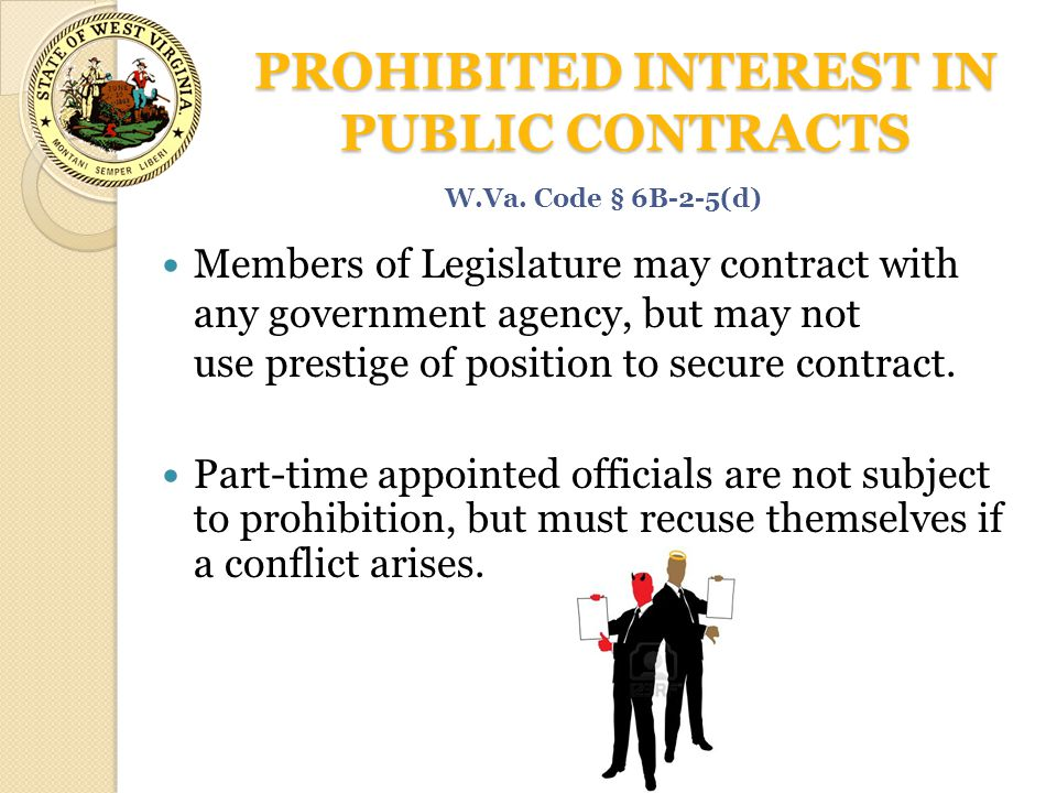 PROHIBITED INTEREST IN PUBLIC CONTRACTS Members of Legislature may contract with any government agency, but may not use prestige of position to secure