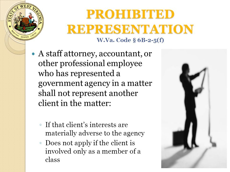 PROHIBITED REPRESENTATION A staff attorney, accountant, or other professional employee who has represented a government agency in a matter shall not r