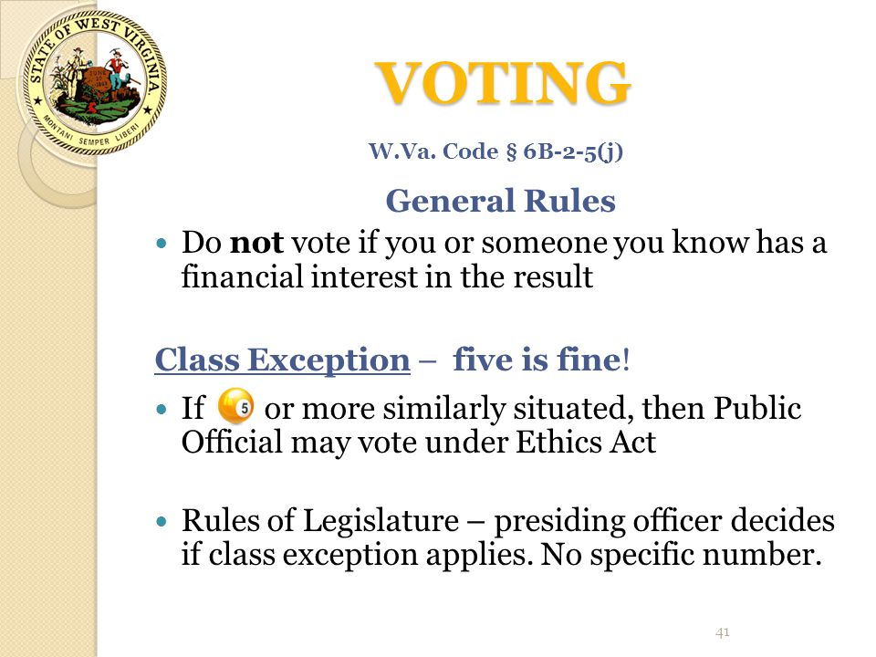 VOTING VOTING General Rules Do not vote if you or someone you know has a financial interest in the result Class Exception – five is fine! If or more s