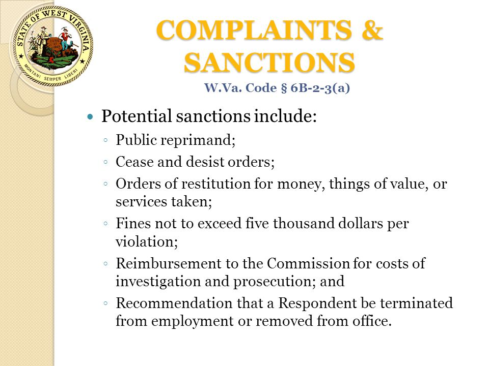 COMPLAINTS & SANCTIONS Potential sanctions include: ◦ Public reprimand; ◦ Cease and desist orders; ◦ Orders of restitution for money, things of value,