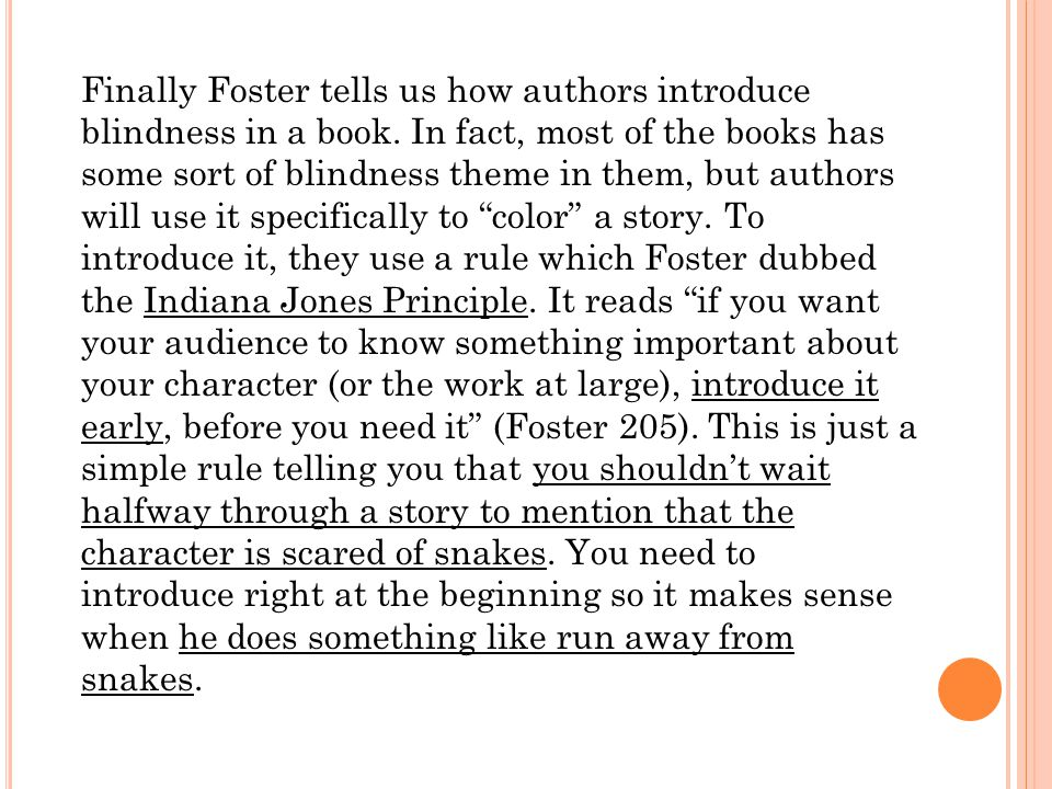 Finally Foster tells us how authors introduce blindness in a book.