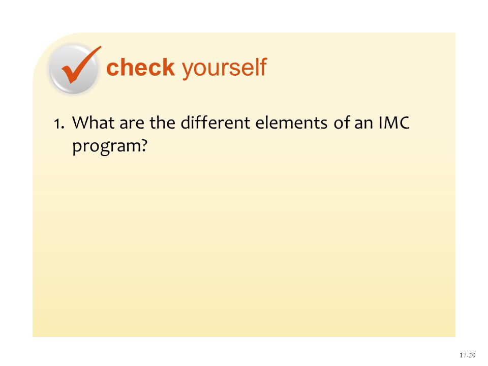 check yourself 17-20 1.What are the different elements of an IMC program
