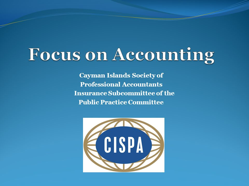 Cayman Islands Society of Professional Accountants Insurance Subcommittee of the Public Practice Committee