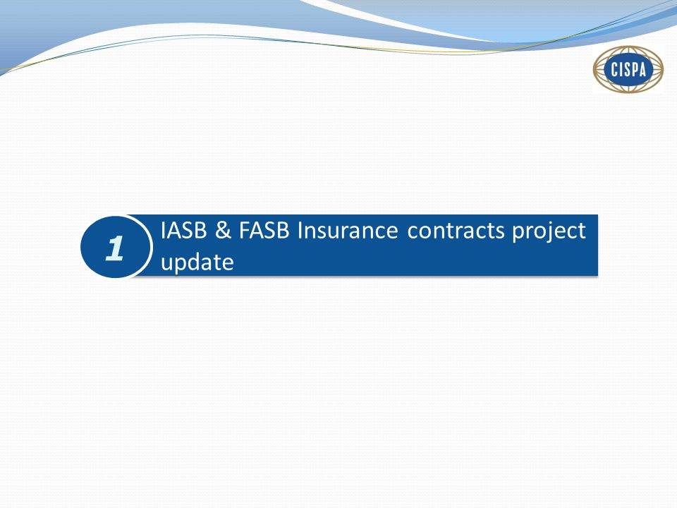 IASB & FASB Insurance contracts project update 1
