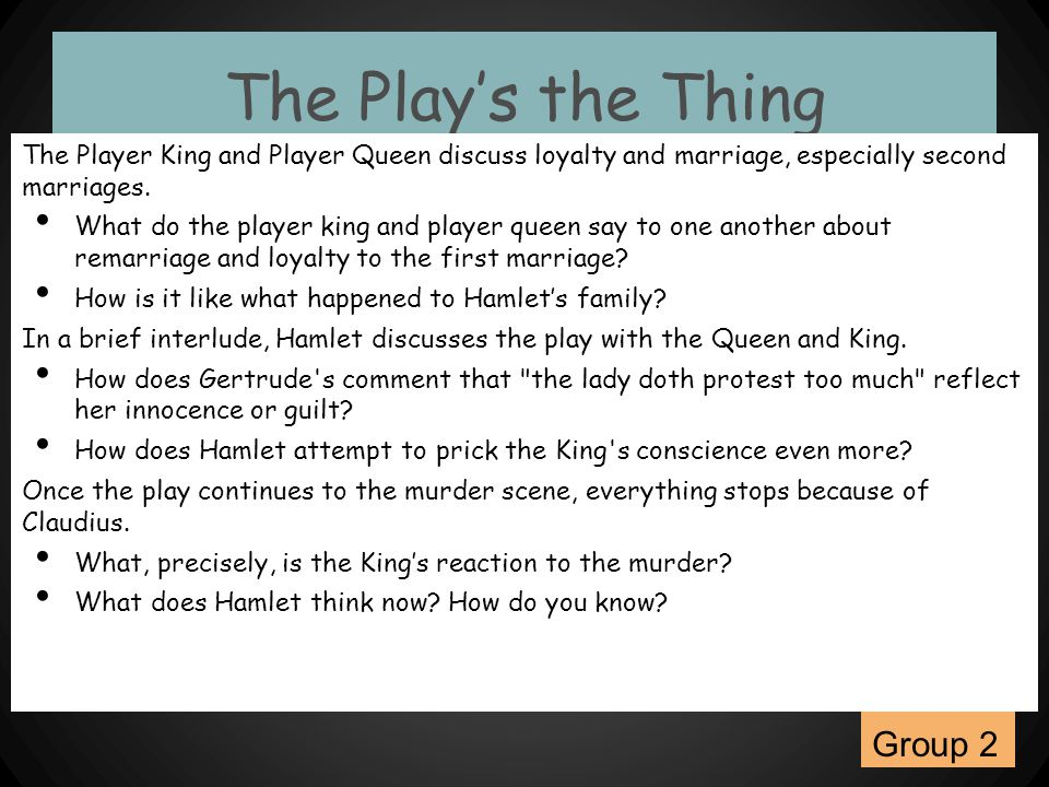 The Play's the Thing The Player King and Player Queen discuss loyalty and marriage, especially second marriages. What do the player king and player qu
